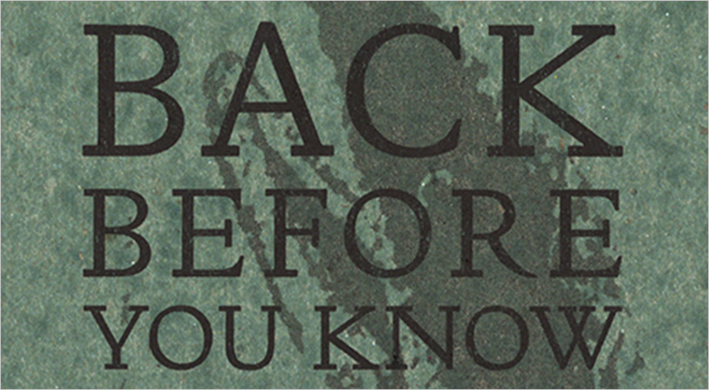 Cropped detail from the book cover of BACK Before You Know by Murray Edmond